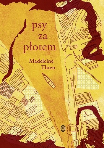 Okładka książki Psy za płotem Madeleine Thien