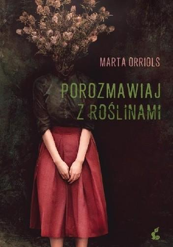 Okładka książki Porozmawiaj z roślinami Marta Orriols