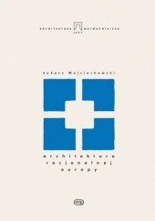 Okładka książki Architektura racjonalnej Europy