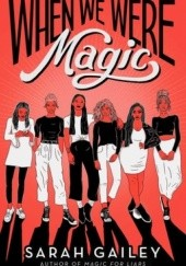 Okładka książki When We Were Magic