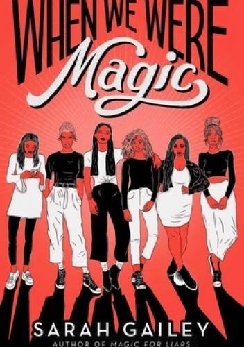 Okładka książki When We Were Magic Sarah Gailey
