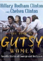 Okładka książki The Book of Gutsy Women Hillary Rodham Clinton