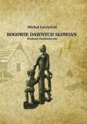 Okładka książki Bogowie dawnych Słowian. Studium onomastyczne Michał Łuczyński
