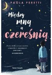Okładka książki Między mną a czereśnią Paola Peretti