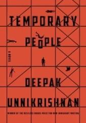 Okładka książki Temporary People Deepak Unnikrishnan