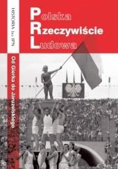 Okładka książki Polska Rzeczywiście Ludowa. Od Gierka do Jaruzelskiego Paweł Dybicz