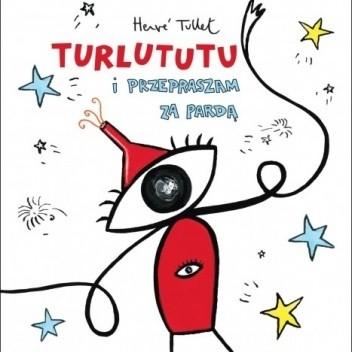 Okładka książki Turlututu i przepraszam za pardą Hervé Tullet