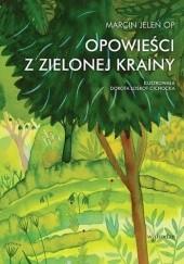 Okładka książki Opowieści z Zielonej Krainy Marcin Jeleń OP