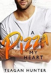 Okładka książki A Pizza My Heart Teagan Hunter