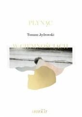 Okładka książki Płynąc w ciemnościach Tomasz Jędrowski