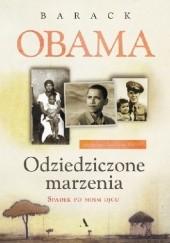 Okładka książki Odziedziczone marzenia. Spadek po moim ojcu Barack Obama