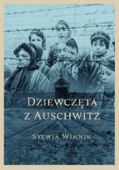 Okładka książki Dziewczęta z Auschwitz Sylwia Winnik