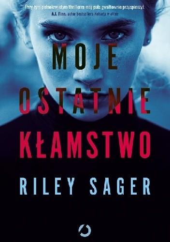 Okładka książki Moje ostatnie kłamstwo Riley Sager