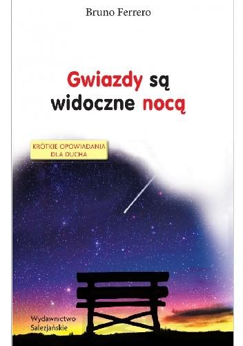 Okładka książki Gwiazdy są widoczne nocą Bruno Ferrero