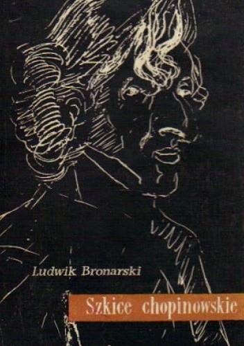 Okładka książki Szkice chopinowskie Ludwik Bronarski