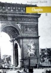Okładka książki Chopin: życie i twórczość. Tom 2, Pierwsze lata w Paryżu, George Sand: 1831-1844