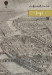 """Okładka książki Chopin: życie i twórczość. Tom 3, Rozdźwięki, """"Nella miseria"""": 1845-1849"""