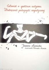 Okładka książki Człowiek w spektrum autyzmu. Podręcznik pedagogiki empatycznej Joanna Ławicka