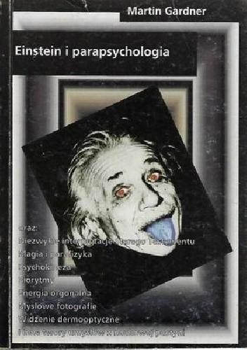 Okładka książki Einstein i parapsychologia. Ekscentryczne teorie, oszustwa i maniactwa naukowe Martin Gardner