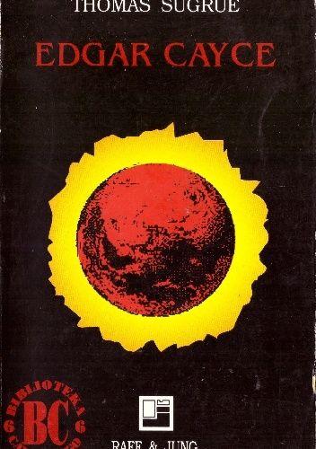 Okładka książki Edgar Cayce: Powieść biograficzna Thomas Sugrue
