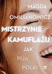Okładka książki Mistrzynie kamuflażu. Jak piją Polki Magda Omilianowicz