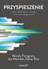 Okładka książki Przyspieszenie. Lean i DevOps w rozwoju firm technologicznych Gene Kim,Jez Humble