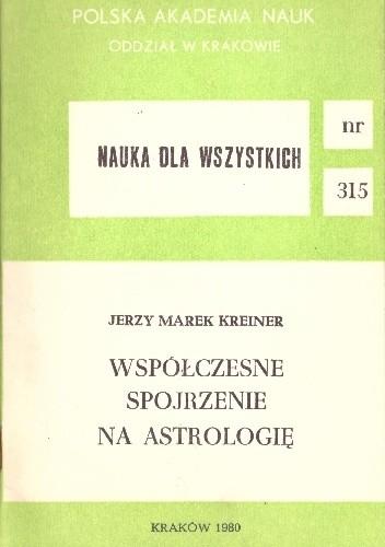 Okładka książki Współczesne spojrzenie na astrologię Jerzy Marek Kreiner