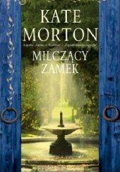 Okładka książki Milczący zamek Kate Morton