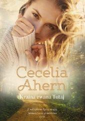 Okładka książki Kraina zwana tutaj Cecelia Ahern