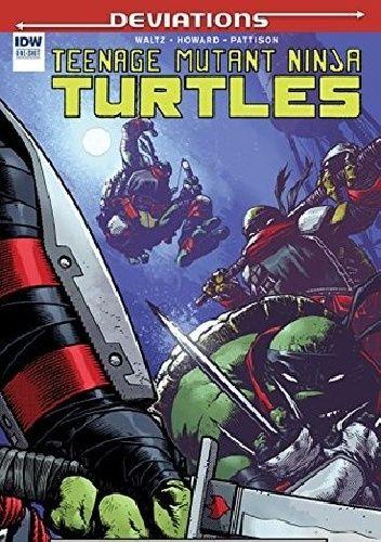 Okładka książki Teenage Mutant Ninja Turtles- Deviations Zach Howard,Tom Waltz