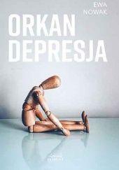 Okładka książki Orkan. Depresja Ewa Nowak