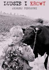 Okładka książki Ludzie i krowy Andrzej Piechocki