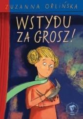 Okładka książki Wstydu za grosz! Zuzanna Orlińska