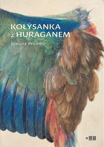 Okładka książki Kołysanka z huraganem Justyna Wicenty