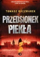 Okładka książki Przedsionek piekła Tomasz Kaczmarek