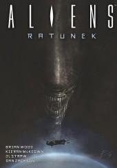 Okładka książki Aliens. Ratunek Brian Wood,Kieran McKeown