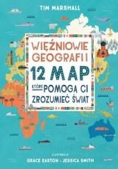Okładka książki Więźniowie geografii. 12 map, które pomogą Ci zrozumieć świat Tim Marshall