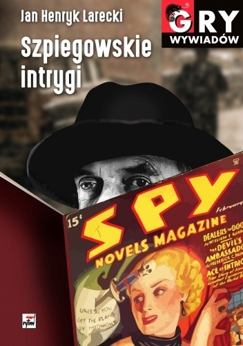 Okładka książki Szpiegowskie intrygi Jan Larecki