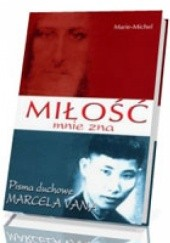 Okładka książki Miłość mnie zna. Pisma duchowe Marcela Vana Marie-Michel