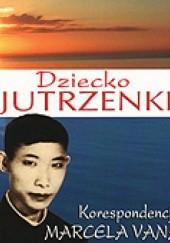 Okładka książki Dziecko Jutrzenki. Korespondencja Marcela Vana Marie-Michel