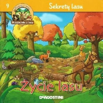 Okładka książki Życie lasu. Sekrety lasu praca zbiorowa