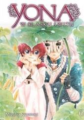Okładka książki Yona w blasku świtu #06 Mizuho Kusanagi