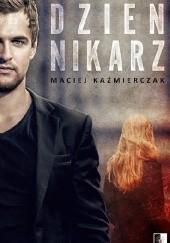 Okładka książki Dziennikarz Maciej Kaźmierczak