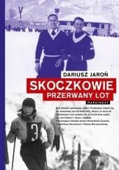 Okładka książki Skoczkowie. Przerwany lot Dariusz Jaroń