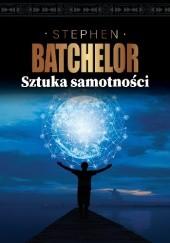 Okładka książki Sztuka samotności Stephen Batchelor