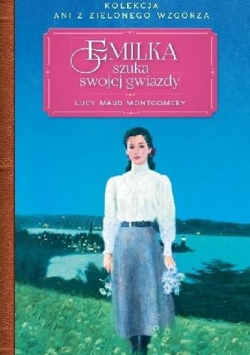 Okładka książki Emilka szuka swojej gwiazdy Lucy Maud Montgomery