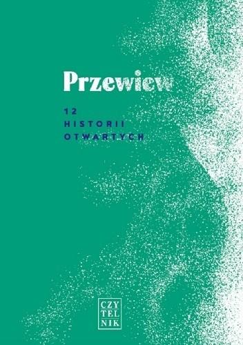 Okładka książki Przewiew. 12 historii otwartych praca zbiorowa