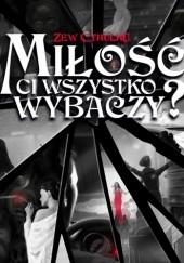 Okładka książki Miłość Ci wszystko wybaczy Airis Kamińska,Anna Maria Mazur,Joanna Wiewiórska