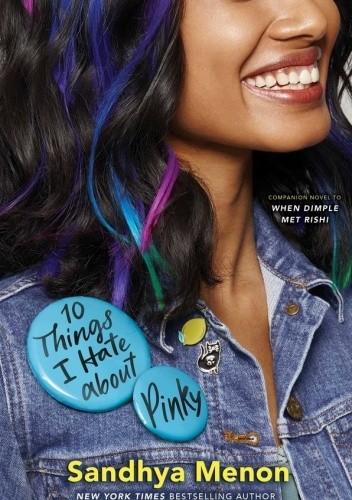 Okładka książki 10 Things I Hate About Pinky Sandhya Menon