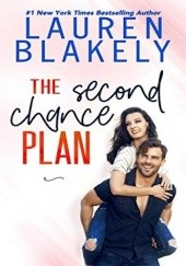 Okładka książki The Second Chance Plan Lauren Blakely